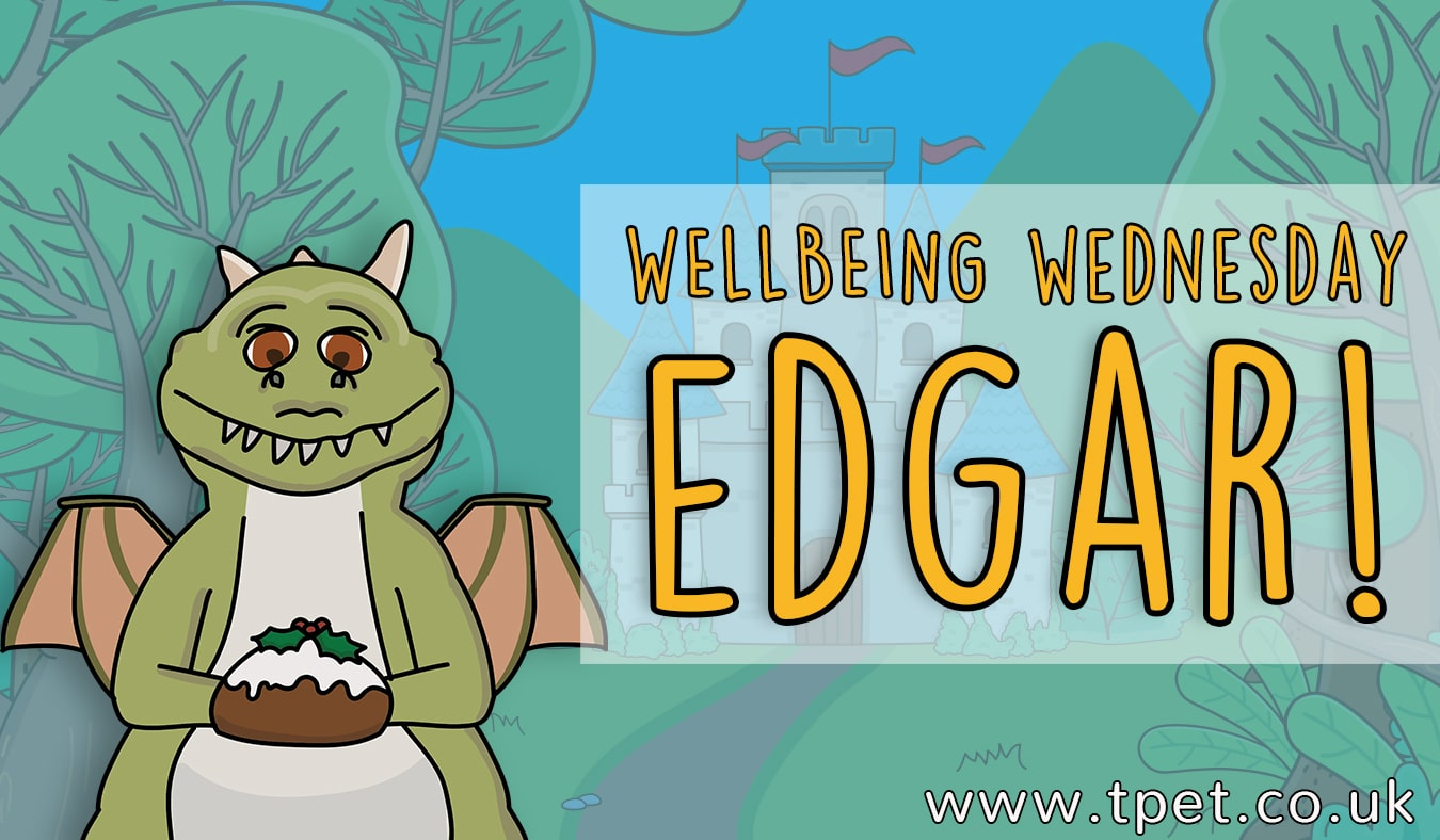 Wellbeing Wednesday – EDGAR!