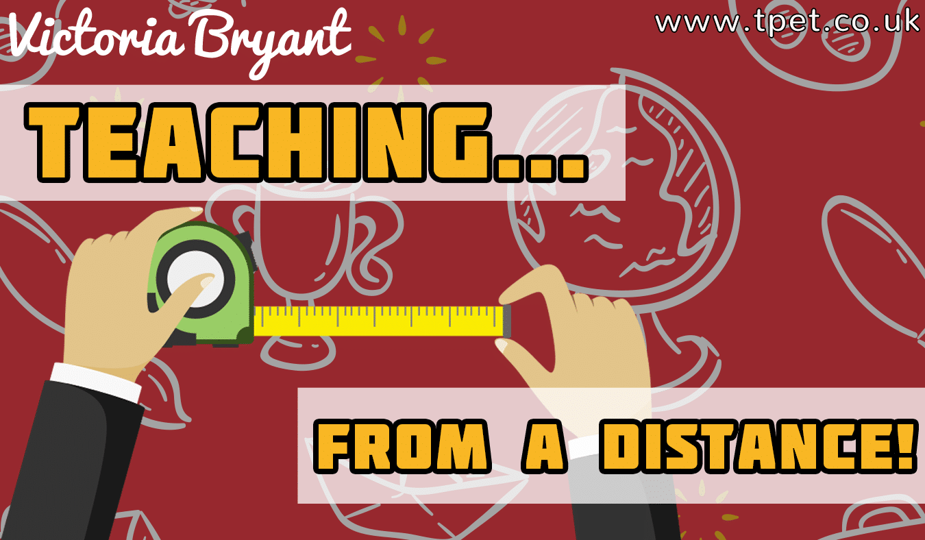 Teaching… from a distance!