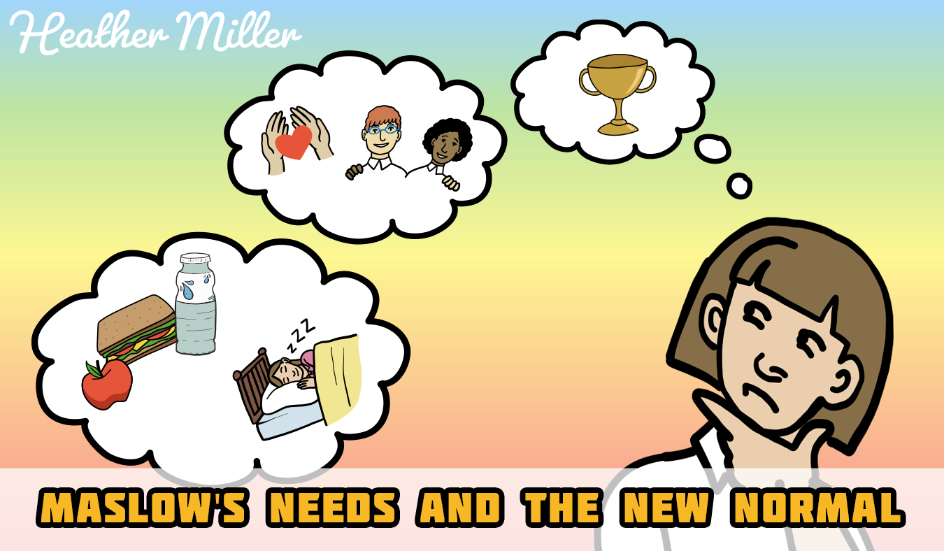Maslow's Needs and the New Normal