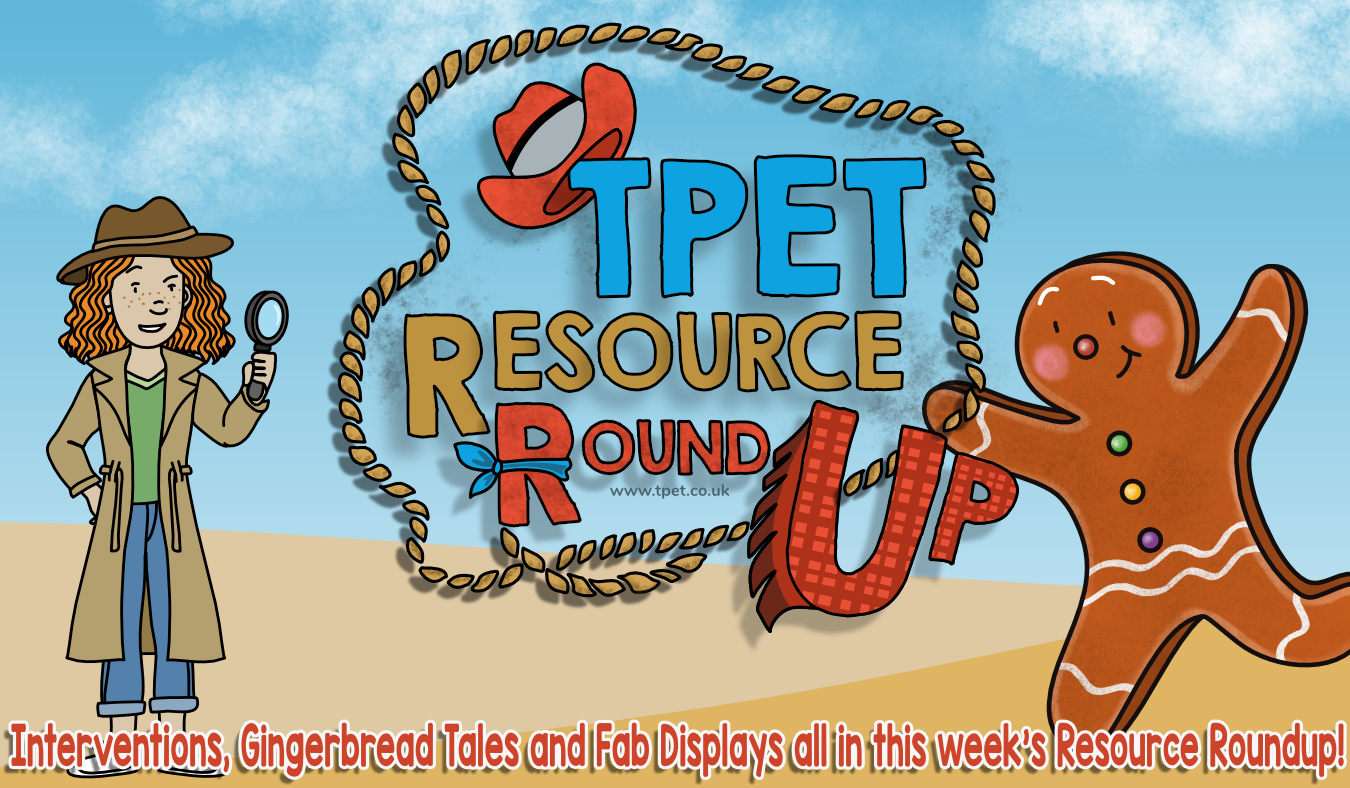 Interventions, Gingerbread Tales and Fab Displays in this week's Resource Roundup