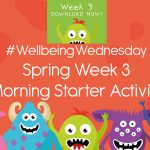 Wellbeing Wednesday Spring Week 3 Morning Starter