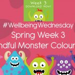 Wellbeing Wednesday Spring Week 3 Mindful Monster Colouring