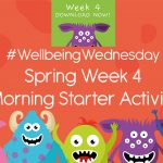Wellbeing Wednesday Spring Week 4 Morning Starter