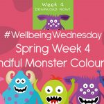 Wellbeing Wednesday Spring Week 4 Mindful Monster Colouring