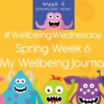 Wellbeing Wednesday Spring Week 6 Journal Activity