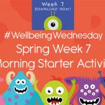 Wellbeing Wednesday Spring Week 7 Morning Starter