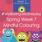 Wellbeing Wednesday Spring Week 7 Mindful Colouring