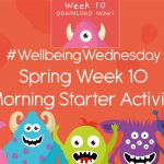 Wellbeing Wednesday Spring Week 10 Morning Starter