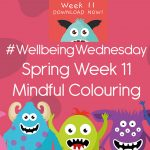 Wellbeing Wednesday Spring Week 11 Mindful Colouring