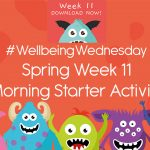 Wellbeing Wednesday Spring Week 11 Morning Starter
