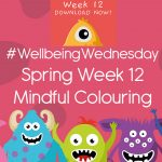 Wellbeing Wednesday Spring Week 12 Mindful Colouring