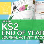 UKS2 Upper Key Stage Two End of Year Journal Activity Pack